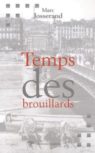 Marc Josserand - Le temps des brouillards.