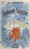 Marc Josserand - Lugdunum fantaisie.