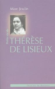 Marc Joulin - Petite vie de Thérèse de Lisieux.