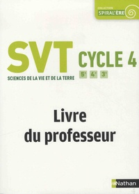 SVT Cycle 4 5e 4e 3e Spiralère - Livre du professeur.pdf