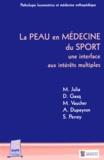 Marc Julia et D Gasq - La peau en médecine du sport : une interface aux intérêts multiples.