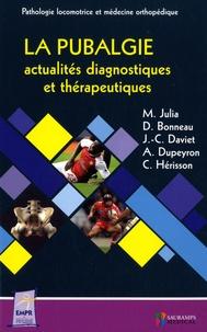 Marc Julia et Dominique Bonneau - La pubalgie - Actualités, diagnostiques et thérapeutiques.
