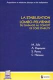 Marc Julia et Arnaud Dupeyron - La stabilisation lombo-pelvienne - Du gainage au concept de core stability.