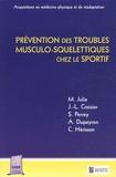 Marc Julia et Jean-Louis Croisier - Prévention des troubles musculo-squelettiques chez le sportif.