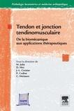 Marc Julia et Daniel Hirt - Tendon et jonction tendinomusculaire - De la biomécanique aux applications thérapeutiques.