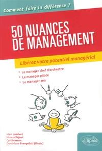 Marc Jumbert et Nicolas Péjout - 50 nuances de management - Libérez votre potentiel managérial.