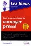Marc Jumbert - Guide de survie à l'usage du manager pressé.