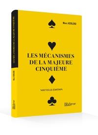 Marc Kerlero - Les mécanismes de la majeure cinquième.