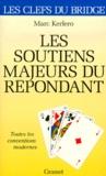 Marc Kerlero - LES SOUTIENS MAJEURS DU REPONDANT. - Toutes les conventions modernes.