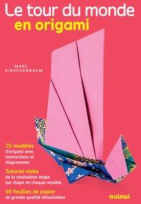 Le tour du monde en origami- 20 modèles, tutoriel vidéo et 60 feuilles de papier - Marc Kirschenbaum |