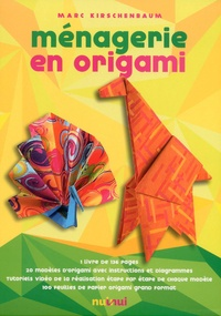 Marc Kirschenbaum - Ménagerie en origami - Avec 100 feuilles de papier origami grand format.