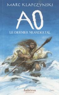 Marc Klapczynski - Ao, le dernier Néandertal.