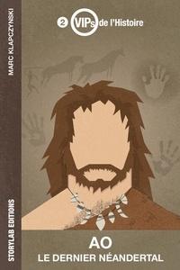 Marc Klapczynski - Ao - Le dernier Néandertal.