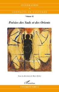 Marc Kober et Michel Deguy - Itinéraires et contacts de cultures N° 42/2008 : Poésies des Suds et des Orients.