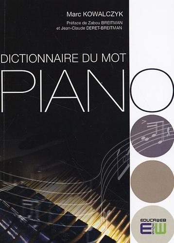 Marc Kowalczyk - Dictionnaire du mot Piano.