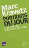 Marc Kravetz - Portraits du jour - 150 Histoires pour un tour du monde.
