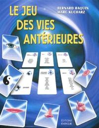 Marc Kucharz et Bernard Raquin - Le jeu des vies antérieures.