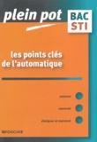 Marc Labit et Daniel Vivier - Les points clés de l'automatique - Bac STI, BTS et DUT industriels.