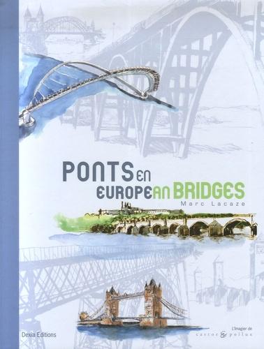 Marc Lacaze - Ponts en Europe - Edition bilingue français-anglais.