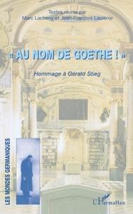 Marc Lacheny et Jean-François Laplénie - Au nom de Goethe ! - Hommage à Gérald Stieg.