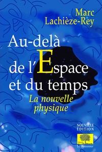 Marc Lachièze-Rey - Au-delà de l'espace et du temps.