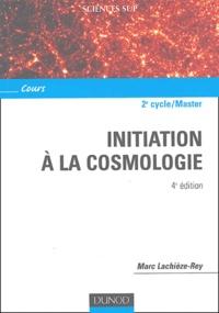 Marc Lachièze-Rey - Initiation à la cosmologie.