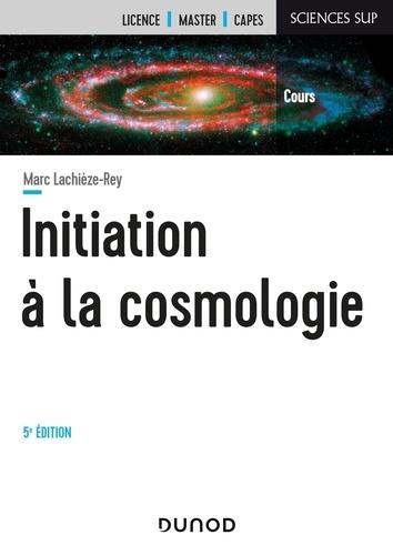 Initiation à la cosmologie 5e édition
