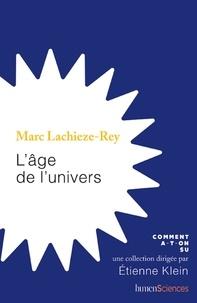Marc Lachièze-Rey - L'âge de l'univers.