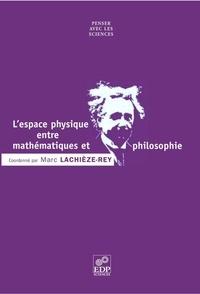 Marc Lachièze-Rey et Luciano Boi - L'espace physique entre mathématiques et philosophie.