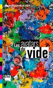 Marc Lachièze-Rey - Les avatars du vide.
