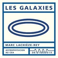 Marc Lachièze-Rey - Les galaxies.