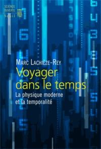 Marc Lachièze-Rey - Voyager dans le temps - La physique moderne et la temporalité.