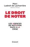 Marc Ladreit de Lacharrière - Le droit de noter - Les agences de notation face à la crise.