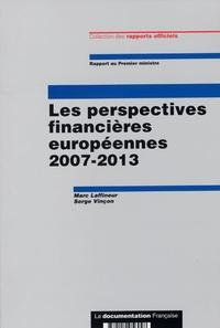Marc Laffineur et Serge Vinçon - Les perspectives financières européennes 2007-2013.