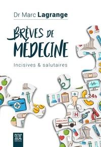 Marc Lagrange - Brèves de médecine - Incisives & salutaires.