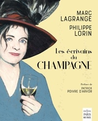 Marc Lagrange et Philippe Lorin - Les écrivains du champagne.