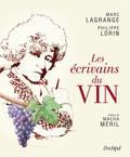 Marc Lagrange et Philippe Lorin - Les écrivains du vin.