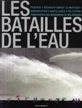Marc Laimé et François Cuel - Les batailles de l'eau.