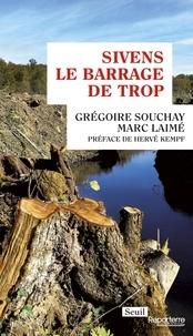 Marc Laimé et Grégoire Souchay - Sivens, le barrage de trop.