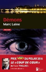 Marc Lainé - Démons. Coup de coeur de Franck Thilliez. Prix VSD 2016 - Démons.