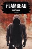 Marc Laine - Flambeau.