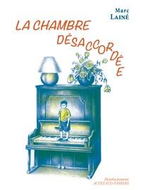 Marc Lainé - La chambre désaccordée.