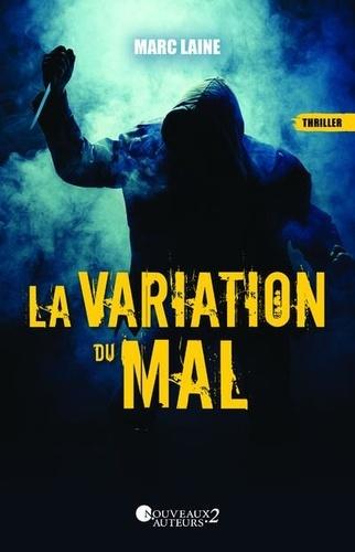 Marc Laine - La variation du mal.