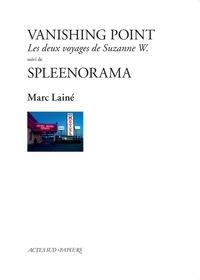 Marc Lainé - Vanishing point - Les deux voyages de Suzanne W. suivi de Spleenorama.