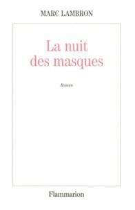 Marc Lambron - La Nuit des masques.