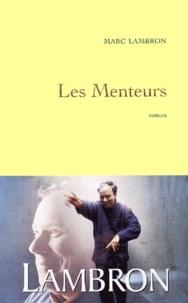 Marc Lambron - Les Menteurs.