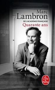 Marc Lambron - Quarante ans.
