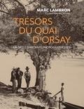 Marc Lambron - Trésors du quai d'Orsay - Un siècle d'archives inédites.