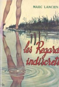 Marc Lancien - Les regards indiscrets.