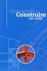 Marc Landowski et Bernard Lemoine - Concevoir et construire en acier.